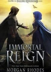 Okładka książki Immortal Reign Morgan Rhodes