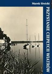 Okładka książki Przystanie ciepłych wiatrów Marek Siwicki