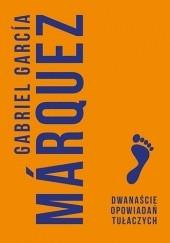 Okładka książki Dwanaście opowiadań tułaczych Gabriel García Márquez