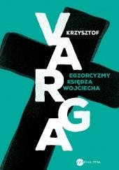 Okładka książki Egzorcyzmy księdza Wojciecha Krzysztof Varga