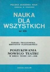 Okładka książki Poszukiwania nowego teatru. W kręgu teorii 1887–1939