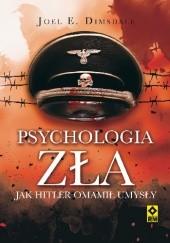 Okładka książki Psychologia zła. Jak Hitler omamił umysły