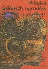 Okładka książki Władca zielonych ogrodów Eugeniusz Iwanicki