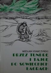 Okładka książki Przez tundrę i tajgę po sowieckich łagrach