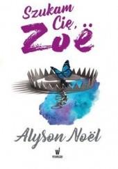 Okładka książki Szukam Cię, Zoe Alyson Noël