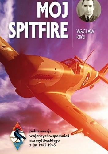Okładka książki Mój Spitfire Wacław Król