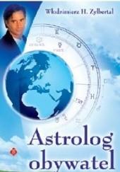Okładka książki Astrolog obywatel Włodzimierz H. Zylbertal