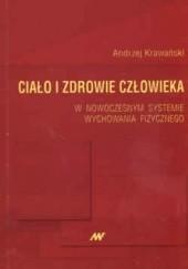 Okładka książki Ciało i zdrowie człowieka w nowoczesnym systemie wychowania fizycznego Andrzej Krawiński