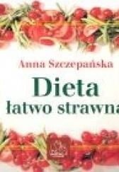 Okładka książki Dieta łatwo strawna Anna Szczepańska