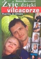 Okładka książki Żyję dzięki vilcacorze. Powroty do zdrowia. Roman Warszewski