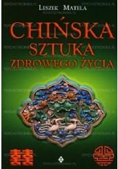 Okładka książki Chińska sztuka zdrowego życia Leszek Matela
