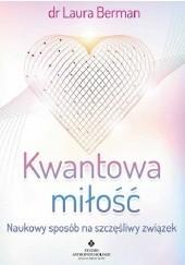 Okładka książki Kwantowa miłość. Naukowy sposób na szczęśliwy związek Laura Berman