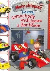 Okładka książki Poznaj samochody wyścigowe z Bartkiem Émilie Beaumont,Nathalie Bélineau