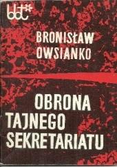 Okładka książki Obrona tajnego sekretariatu Bronisław Owsianko
