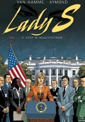 Okładka książki Lady S #5 - Kret w Waszyngtonie Jean Van Hamme,Philippe Aymond