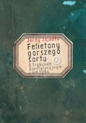 Okładka książki Felietony gorszego sortu Jerzy Zajadło