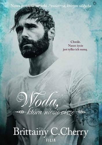 Okładka książki Woda, która niesie ciszę Brittainy C. Cherry