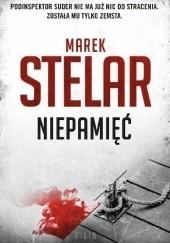 Okładka książki Niepamięć Marek Stelar