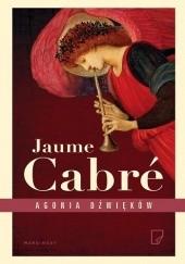 Okładka książki Agonia dźwięków Jaume Cabré
