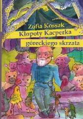 Okładka książki Kłopoty Kacperka góreckiego skrzata Zofia Kossak-Szczucka