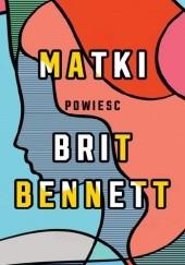 Okładka książki Matki Brit Bennett