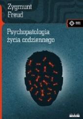 Okładka książki Psychopatologia życia codziennego Sigmund Freud