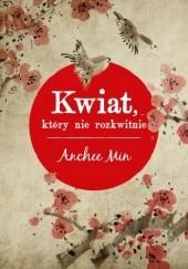 Okładka książki Kwiat, który nie rozkwitnie Anchee Min
