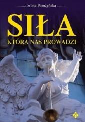 Okładka książki Siła która nas prowadzi Iwona Porożyńska