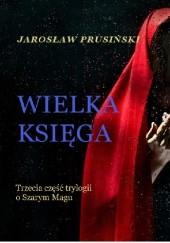 Okładka książki Wielka Księga Jarosław Prusiński