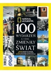 Okładka książki National Geographic. 100 wydarzeń, które zmieniły świat