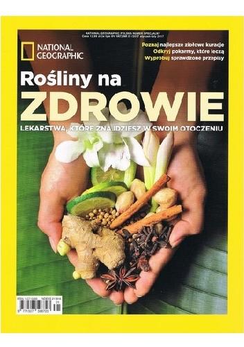 Okładka książki National Geographic. Rośliny na zdrowie Redakcja magazynu National Geographic