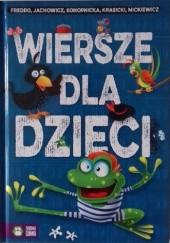 Okładka książki Wiersze dla dzieci Aleksander Fredro,Maria Konopnicka,Stanisław Jachowicz,Adam Mickiewicz,Ignacy Krasicki