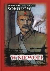 Okładka książki W niewoli Sokołow Borys Nikołajewicz