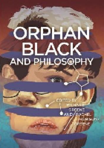 Okładka książki Orphan Black and Philosophy Richard Greene,Rachel Robison-Greene