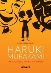 Okładka książki Haruki Murakami i aktorzy jego teatru wyobraźni