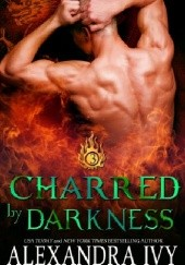 Okładka książki Charred By Darkness Alexandra Ivy