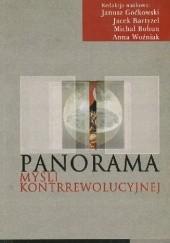 Okładka książki Panorama myśli kontrrewolucyjnej Jacek Bartyzel,Michał Bohun,Janusz Goćkowski,Anna Woźniak