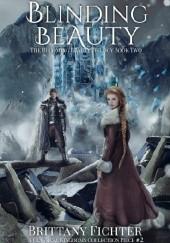 Okładka książki Blinding Beauty: A Retelling of the Princess and the Glass Hill Brittany Fichter