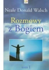 Okładka książki Rozmowy z Bogiem. Tom 1 Neale Donald Walsch