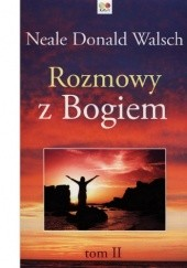Okładka książki Rozmowy z Bogiem. Tom 2 Neale Donald Walsch