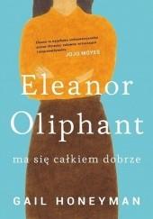 Okładka książki Eleanor Oliphant ma się całkiem dobrze Gail Honeyman