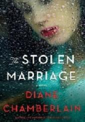 Okładka książki The stolen marriage Diane Chamberlain