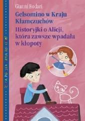 Okładka książki Gelsomino w Kraju Kłamczuchów. Historyjki o Alicji, która zawsze wpadała w kłopoty Gianni Rodari