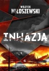 Okładka książki Inwazja Wojtek Miłoszewski