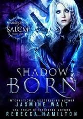 Okładka książki Shadow Born Jasmine Walt,Rebecca Hamilton