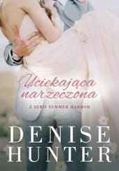 Okładka książki Uciekająca narzeczona Denise Hunter
