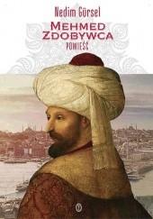 Okładka książki Mehmed Zdobywca Nedim Gürsel