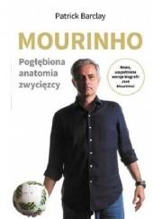 Okładka książki Mourinho. Pogłębiona anatomia zwycięzcy Patrick Barclay