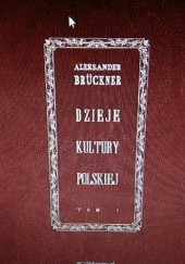 Okładka książki Dzieje kultury polskiej t.1 Aleksander Brückner