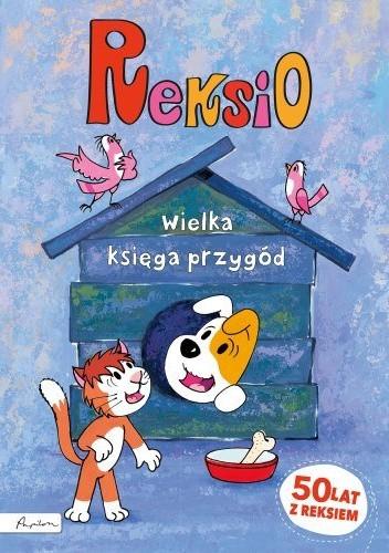 Okładka książki Reksio. Wielka księga przygód Ewa Barska,Marek Głogowski,Anna Sójka